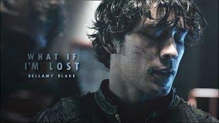 Bellamy Blake- What if i'm lost