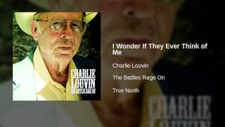 Charlie Louvin - I Wonder If They Ever Think of Me