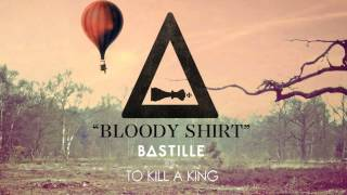 "To Kill A King - ""Bloody Shirt"" (Bastille Remix)"