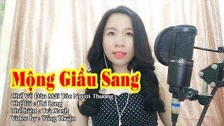 Mộng Giầu Sang   Nhạc Chế - Về Đâu Mái Tóc Người Thương   Trà Xanh - Video Tống Thuận