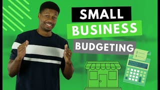 Small Business Budgeting Simplified: How to Create a Budget for Your Small Business