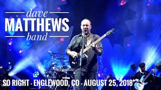 So Right - Dave Matthews Band- Englewood, CO - August 25, 2018