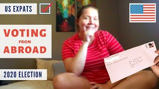 How to Vote From Abroad / 2020 ELECTION / US Expat Vlogs