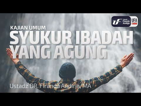 Syukur Ibadah Yang Agung – Ustadz Dr. Firanda Andirja, M.A.