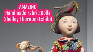 AMAZING Handmade Fabric Dolls | Shelley Thornton Exhibit | Dollmaker Video