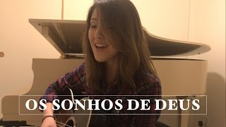 Deborah Campioni - Os Sonhos De Deus (Cover)