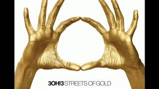 3OH!3 - Streets of Gold [AUDIO]