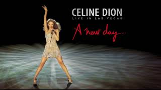 Céline Dion... A New Day Live in Las Vegas (Full Concert Audio Only) [EDIT]