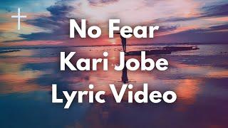 No Fear - Kari Jobe Lyrics - YouTube