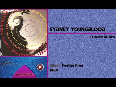 Sydney Youngblood - I'd Rather Go Blind / HQ