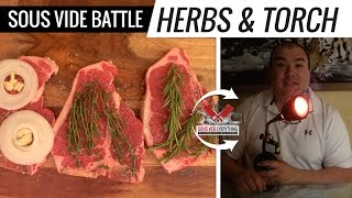 Sous Vide Battle Of The HERBS And TORCH    How To Use Searzall