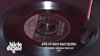 Bijelo Dugme - Ove cu noci naci blues - Original vinyl sound 1974