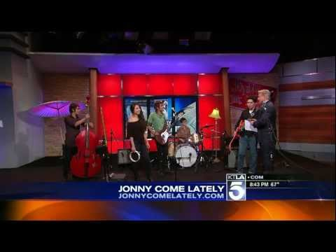 Jonny Come Lately Live on KTLA 5