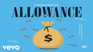 Chidokeyz   Allowance [Official Audio]