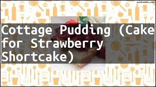 Recipe Cottage Pudding (Cake For Strawberry Shortcake)