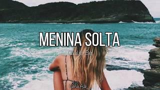 Giulia Be   Menina Solta (Letra)