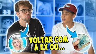 VOLTAR COM A EX NAMORADA OU GANHAR 50 MILHÕES? ft NATHAN PEREIRA