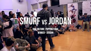 Jordan vs Smurf | OUR CULTURE (vol.1) Popping Final