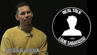 Real Talk with Louie Sabatasso and Special Guest Cesar Silva