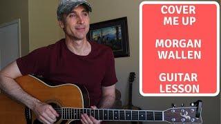 Cover Me Up   Morgan Wallen   Guitar Lesson   Tutorial