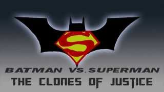 Batman Vs. Superman: The Clones Of Justice