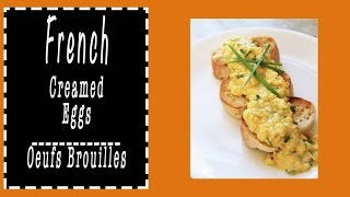 French Creamed Eggs | Oeufs Brouilles