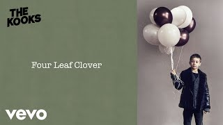 The Kooks   Four Leaf Clover (Lyric Video)