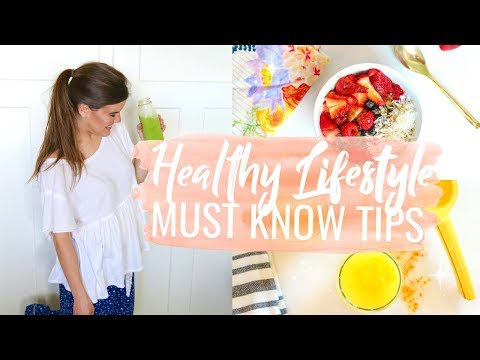 Healthy Lifestyle Tips that will Change Your Life! Recipes + Fit Tips