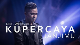 Kupercaya JanjiMu (Album Faith,NDC Worship Live Recording)