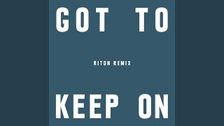 Got To Keep On (Riton Remix)