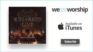 All Sons & Daughters - Reason To Sing