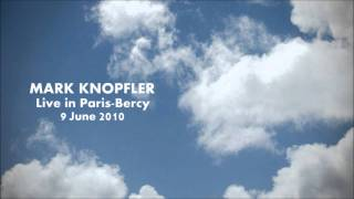 Mark Knopfler  - Live in Paris 2010 - 04 - Coyote  [Audio Only]