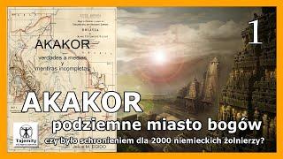 AKAKOR – podziemne miasto bogów, czy było schronieniem dla 2000 niemeickich żołnierzy?