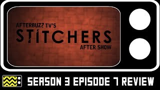 Stitchers Season 3 Episode 7 Review & AfterShow | AfterBuzz TV