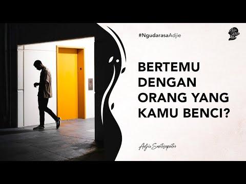 Bertemu dengan Orang yang Kamu Benci? - Adjie Santosoputro Ngudarasa