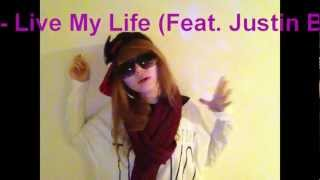 Far East Movement - Live My Life (Feat. Justin Bieber) cover by J.Fla