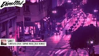 Sam F   Limitless (feat. Sophie Rose) [Kue Remix] | Dim Mak Records