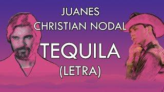Juanes, Christian Nodal   Tequila (Letra)