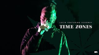 Lucid | Time Zones ft. Scooney