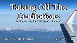 Walking in Freedom! The Blood Is Enough. Taking Off The Limitations- Kevin Zadai