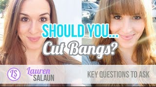 ASK YOURSELF THIS BEFORE YOU CUT BANGS
