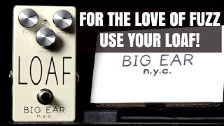 Big Ear Pedals | Loaf Fuzz | Silicon Fuzz Pedal With Added Mojo!