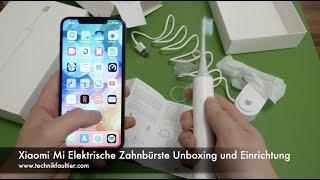 Xiaomi Mi Elektrische Zahnbürste Unboxing und Einrichtung