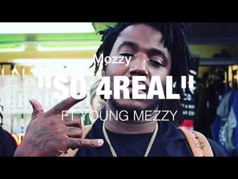 Mozzy - So 4Real Ft Young Mezzy (AUDIO)