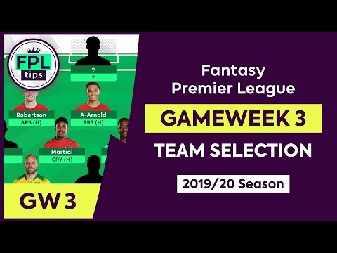 GW3: FPL TEAM SELECTION   Gameweek 3   Fantasy Premier League Tips 2019/20