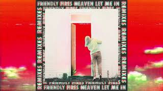 Friendly Fires - Heaven Let Me In (Melé Remix)