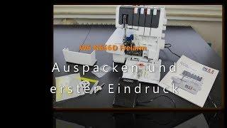 W6 N656D Freiarm - Auspacken und erster Eindruck