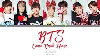 BTS  - Come Back Home (Color Coded Han|Rom|Eng Lyrics) *correction in subs*