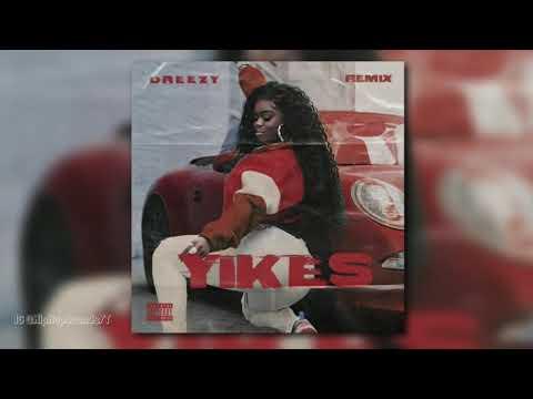Dreezy - Yikes (Nicki Minaj Remix)