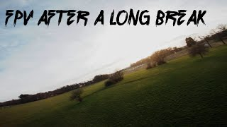 7 Months Without Flying - How bad can it be?   FPV Freestyle